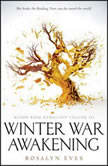 Winter War Awakening (Blood Rose Rebellion, Book 3), Rosalyn Eves
