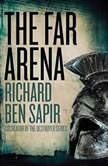 Far Arena, The, Richard Ben Sapir