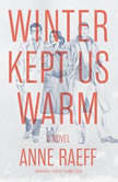 Winter Kept Us Warm, Anne Raeff