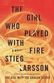 The Girl Who Played with Fire Book 2 of the Millennium Trilogy, Stieg Larsson