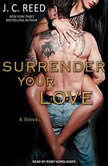 Surrender Your Love, J. C. Reed