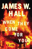 When They Come for You, James W. Hall