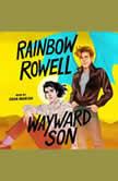 Wayward Son, Rainbow Rowell