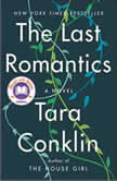 The Last Romantics A Novel, Tara Conklin