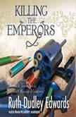 Killing the Emperors A Jack Troutbeck / Robert Amiss Mystery, Ruth Dudley Edwards