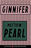 Ginnifer, Matthew Pearl