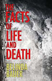 Facts of Life and Death, The, Belinda Bauer