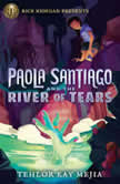 Paola Santiago and the River of Tears, Tehlor Kay Mejia