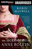 The Secret Diary of Anne Boleyn, Robin Maxwell
