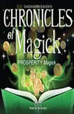 Chronicles of Magick: Prosperity Magick, Cassandra Eason