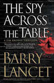 The Spy Across the Table, Barry Lancet