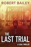 The Last Trial, Robert Bailey