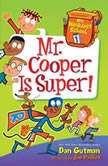 My Weirdest School #1: Mr. Cooper Is Super!, Dan Gutman