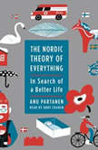 The Nordic Theory of Everything In Search of a Better Life, Anu Partanen