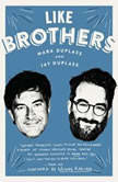 Like Brothers, Mark Duplass