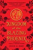 Kingdom of The Blazing Phoenix, Julie C. Dao