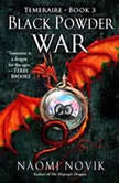 Black Powder War, Naomi Novik