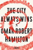 The City Always Wins, Omar Robert Hamilton