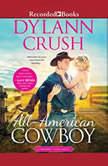All-American Cowboy, Dylann Crush
