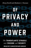 Of Privacy and Power The Transatlantic Struggle over Freedom and Security, Henry Farrell