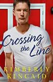 Crossing the Line, Kimberly Kincaid