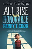 All Rise for the Honorable Perry T. Cook, Leslie Connor