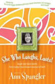 She Who Laughs, Lasts! Laugh-Out-Loud Stories from Today's Best-Known Women of Faith, Ann Spangler