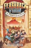 Flashback Four #3: The Pompeii Disaster, Dan Gutman