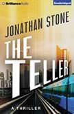 The Teller, Jonathan Stone