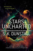 Stars Uncharted, S. K. Dunstall