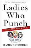 "Ladies Who Punch The Explosive Inside Story of ""The View"", Ramin Setoodeh"