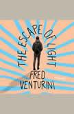 Escape of Light, The, Fred Venturini