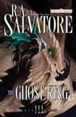 The Ghost King Transitions, Book III, R.A. Salvatore