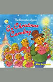The Berenstain Bears Go Christmas Caroling, Mike Berenstain