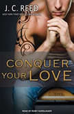 Conquer Your Love, J. C. Reed
