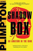 Shadow Box An Amateur in the Ring, George Plimpton