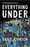 Everything Under A Novel, Daisy Johnson