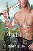 To Wed a Wicked Highlander, Victoria Roberts