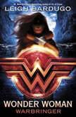 Wonder Woman: Warbringer, Leigh Bardugo