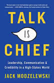 Talk Is Chief Leadership, Communication, and Credibility in a High-Stakes World, Jack Modzelewski