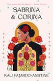 Sabrina & Corina Stories, Kali Fajardo-Anstine