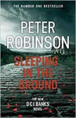 Sleeping in the Ground An Inspector Banks Novel, Peter Robinson