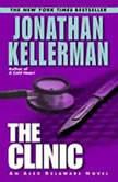 The Clinic An Alex Delaware Novel, Jonathan Kellerman