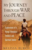 My Journey Through War And Peace, Melissa Burch