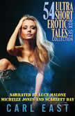 54 Ultra Short Erotic Tales Box Set Collection, Carl East