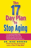 The 17 Day Plan to Stop Aging, Dr. Mike Moreno