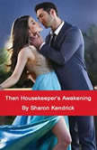 The Housekeeper's Awakening, Sharon Kendrick