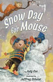 Snow Day for Mouse, Judy Cox