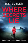 Where Secrets Lie, D S Butler