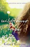 Wildflower Hope, Grace Greene